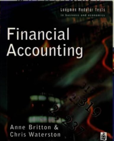 Financial Accounting (Modular Texts In Business &: Britton, Anne