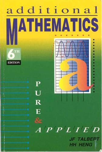 9780582265110: Additional Mathematics, Pure and Applied 6E