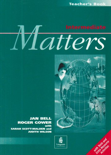 Intermediate Matters Teacher's Book Revised Edition (0582273544) by Jan Bell; Roger Gower; G. Cunningham