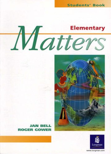 Elementary Matters: Students' Book (0582273625) by Bell, Jan; Gower, Roger; Cunningham, Gillie