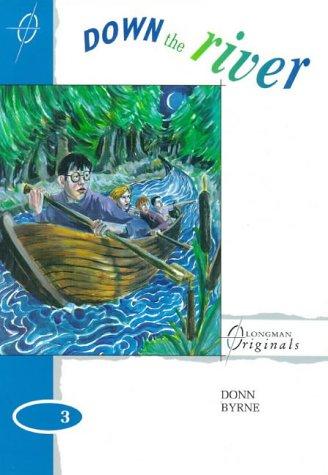 Down the River (Longman Originals): Donn Byrne