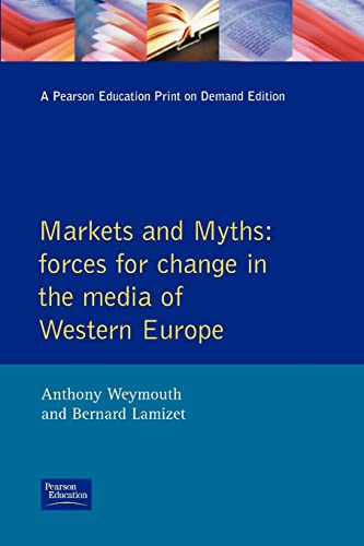Markets and Myths: Forces For Change In: Weymouth, Tony &