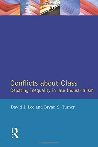 9780582275676: Conflicts About Class: Debating Inequality in Late Industrialism
