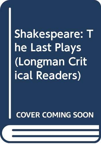9780582275744: Shakespeare: The Last Plays (Longman Critical Readers)