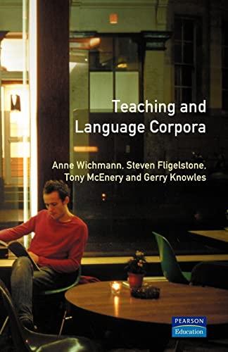 Teaching and Language Corpora: Wichmann, Anne (Editor)/