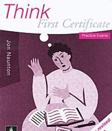9780582276291: THINK FIRST CERTIFICATE. PRACTICE EXAMS (FCE)