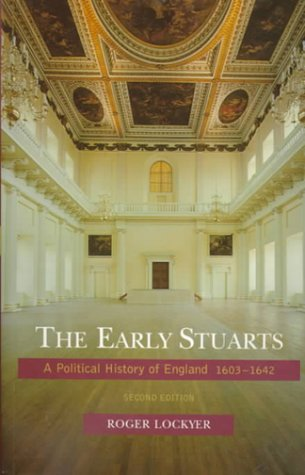 9780582277687: The Early Stuarts: A Political History of England 1603-1642 (2nd Edition)