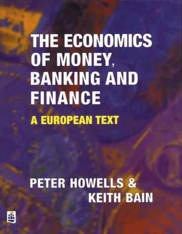 9780582278004: The Economics of Money, Banking and Finance: A European Text