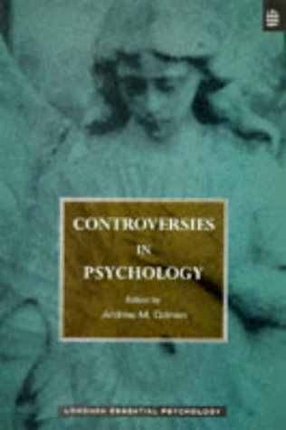 CONTROVERSIES IN PSYCHOLOGY: Colman, Andrew M (ed)