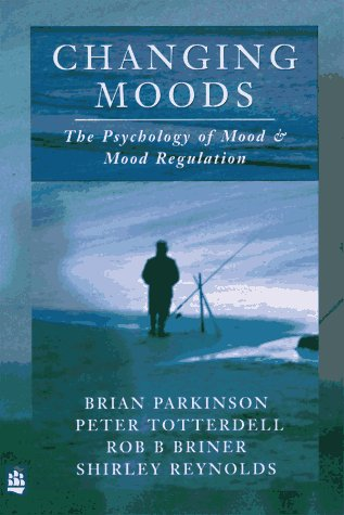 9780582278141: Changing Moods: Psychology of Mood and Mood Regulation