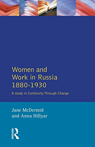 9780582279865: Women and Work in Russia, 1880-1930: A Study in Continuity Through Change (Women And Men In History)