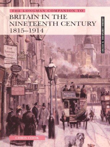 9780582279902: The Longman Companion to Britain in the Nineteenth Century 1815-1914 (Longman Companions to History)