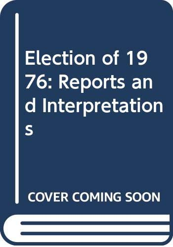 9780582280052: Election of 1976: Reports and Interpretations