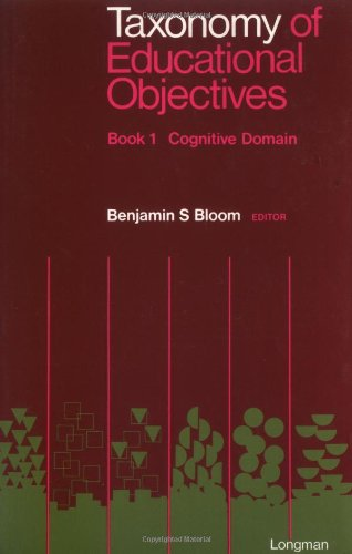 Taxonomy of Educational Objectives Book 1: Cognitive: Bloom, Benjamin S.