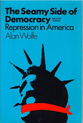 The seamy side of democracy: Repression in America (0582280524) by Wolfe, Alan