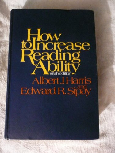 How to Increase Reading Ability : A: Albert J. Harris;