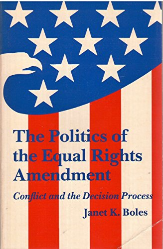 9780582280908: The Politics of the Equal Rights Amendment: Conflict and the Decision Process