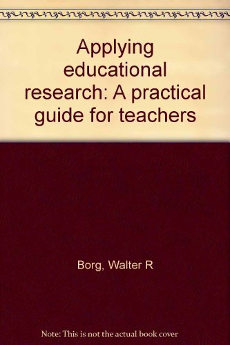 9780582281455: Applying educational research: A practical guide for teachers