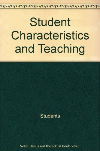 Student Characteristics and Teaching: Brophy, Jere E.; Evertson, Carolyn M.