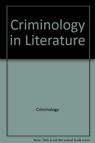 Criminology in Literature: Criminology