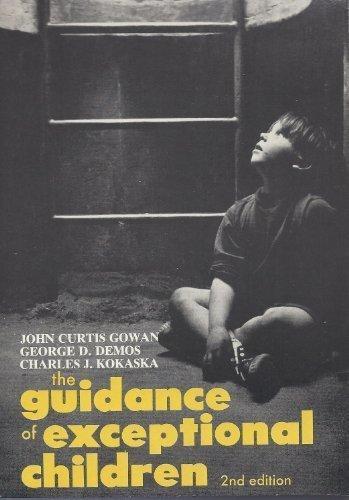 Guidance of Exceptional Children: A Book of Readings: Gowan, John Curtis; Demos, George D.; Kokaska...