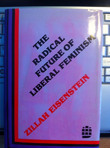 9780582282056: Radical Future of Liberal Feminism (London series in feminist theory)