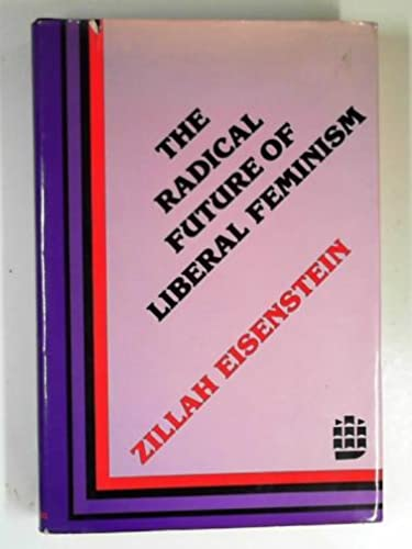 9780582282056: Radical Future of Liberal Feminism (Longman series in feminist theory)
