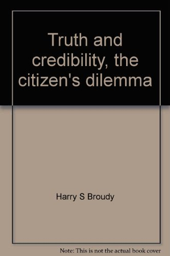 9780582282087: Truth and credibility, the citizen's dilemma (The John Dewey lecture)