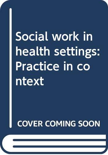 9780582282216: Social work in health settings: Practice in context
