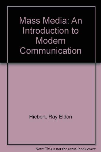 Mass Media 3 an Introduction to Modern: Ray Eldon Hiebert,