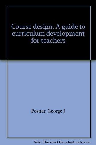 9780582282957: Course design: A guide to curriculum development for teachers