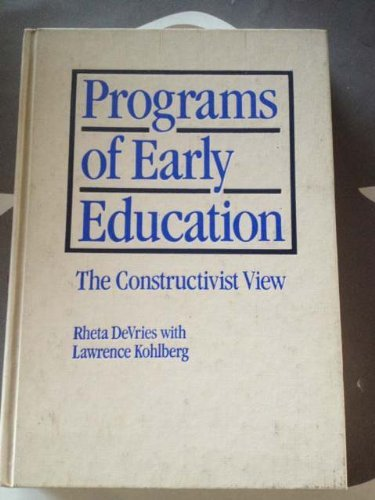 Programs of early education: The constructivist view (0582283019) by Rheta DeVries
