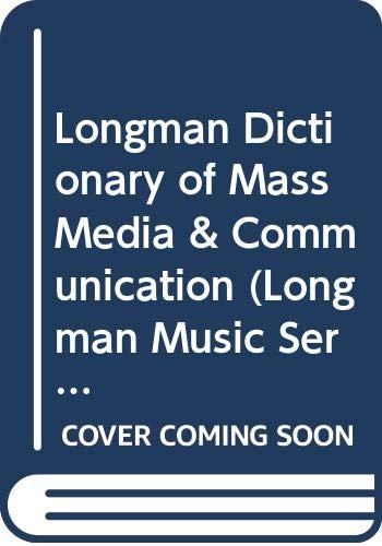 Longman Dictionary of Mass Media & Communication: Tracy D. Connors