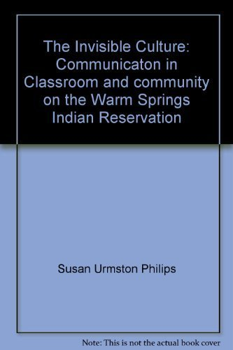 9780582283602: The Invisible Culture: Communicaton in Classroom and community on the Warm Springs Indian Reservation