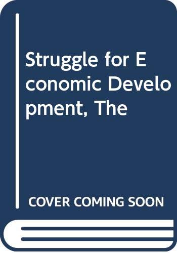 9780582283848: The Struggle for economic development: Readings in problems and policies