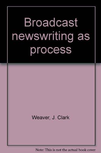 Broadcast newswriting as process