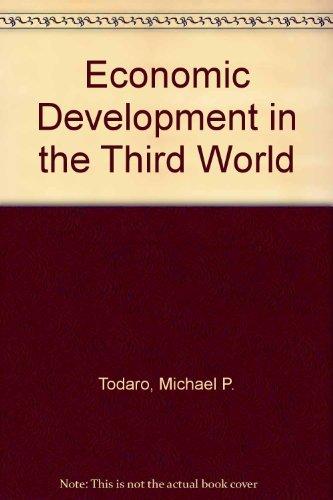 Economic Development in the Third World: Todaro, Michael P.