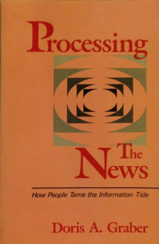 9780582285101: Title: Processing the news How people tame the informatio