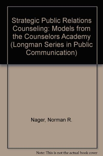 9780582285293: Strategic Public Relations Counseling: Models from the Counselors Academy (Longman Series in Public Communication)