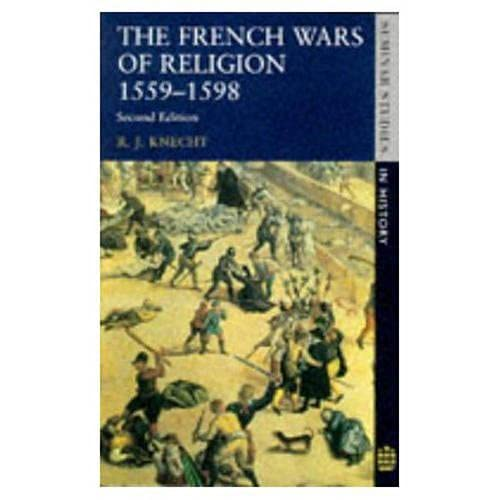 9780582285330: The French Wars of Religion, 1559-98 (Seminar Studies in History)