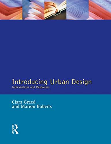 Introducing Urban Design: Interventions & Responses (Exploring: Clara Greed (Editor),