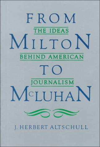 9780582285620: From Milton to McLuhan: The Ideas Behind American Journalism