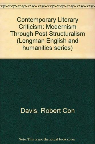 Contemporary Literary Criticism: Modernism Through Post Structuralism: Davis, Robert Con,
