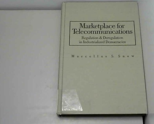 9780582286009: Marketplace for Telecommunications Regulation and Deregulation in Industrialized Democracies