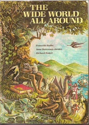 The Wide World All Around: An Anthology of Children's Literature (Longman English and Humanities Series) (0582286018) by Butler, Francelia; Jordan, Anne Devereaux; Rotert, Richard