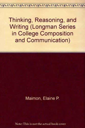 9780582286047: Thinking, Reasoning, and Writing (Longman Series in College Composition and Communication)