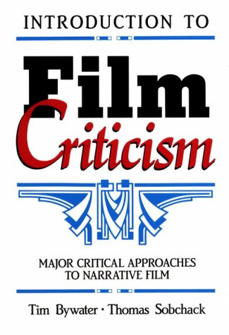 9780582286061: Introduction to Film Criticism: Major Critical Approaches to Narrative Film