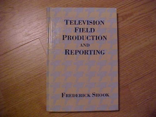 9780582286337: Television Field Production and Reporting