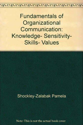 9780582286368: Fundamentals of Organizational Communication: Knowledge, sensitivity, skills, values
