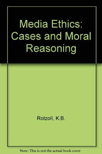 9780582286634: Media ethics: Cases and moral reasoning (Communications / Annenberg School of Communications)